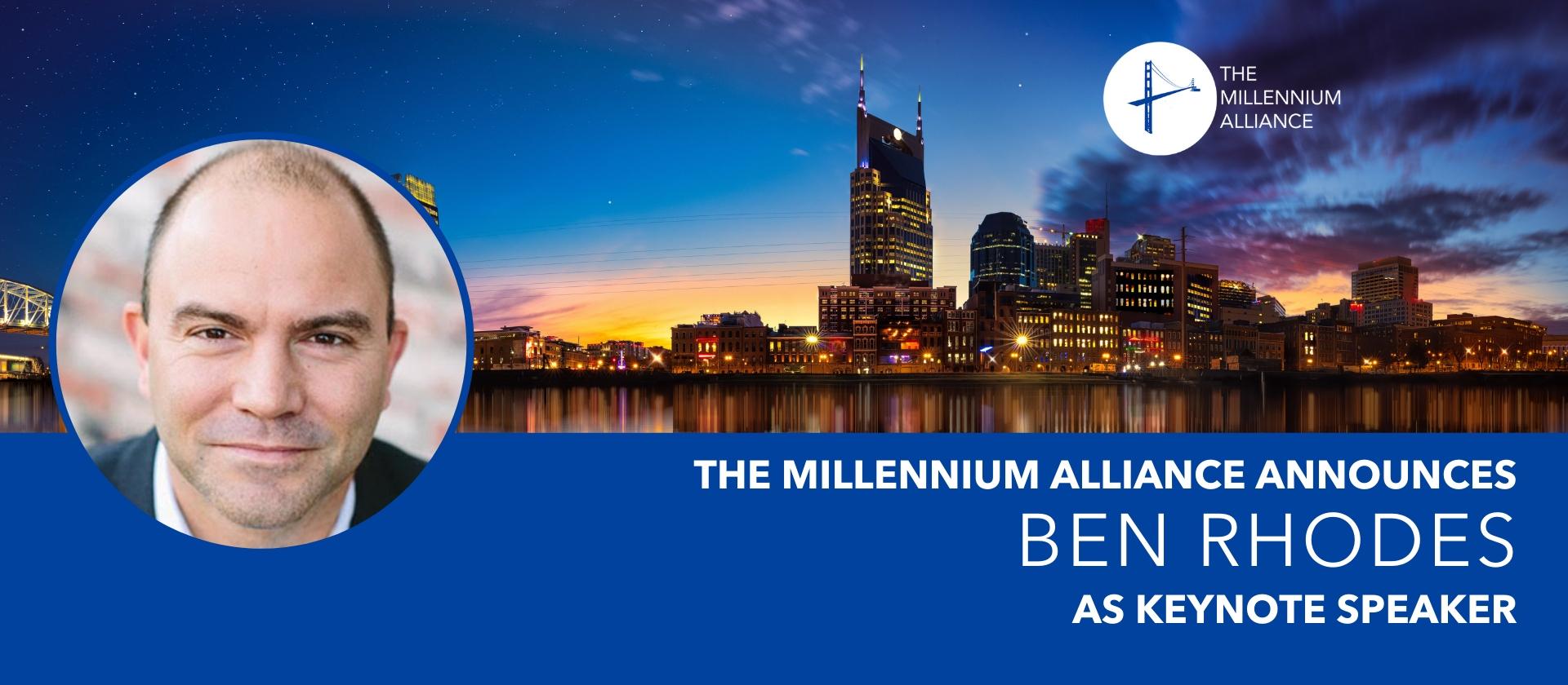 Ben Rhodes Keynote Speaker Announcement Millennium Alliance