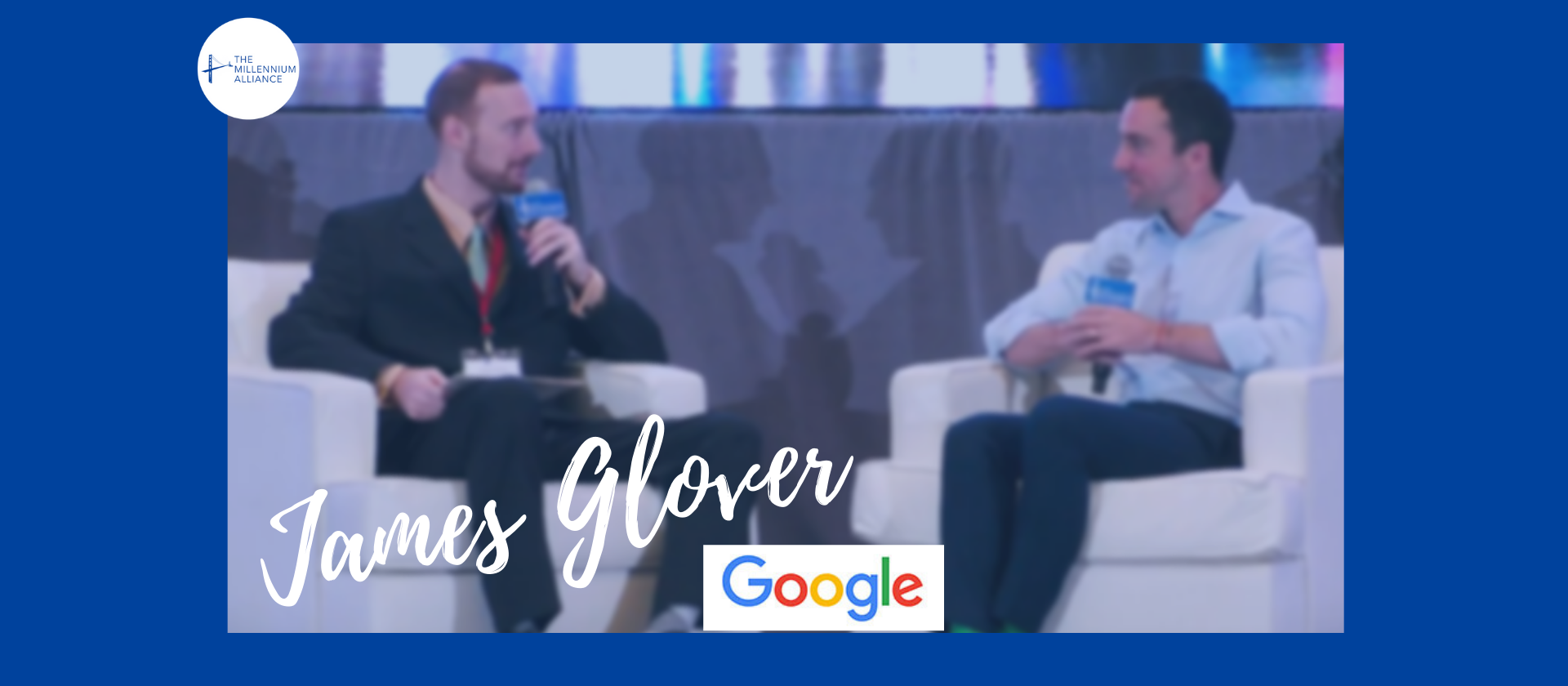 Interview with Google's Senior Partner, James Glover