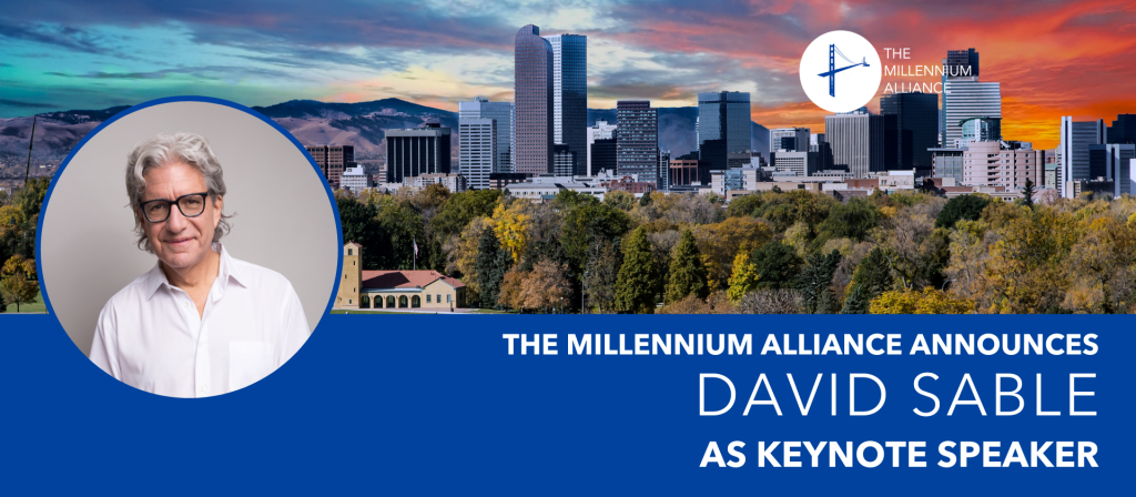 David Sable Keynote Speaker Announcement Millennium Alliance Assembly