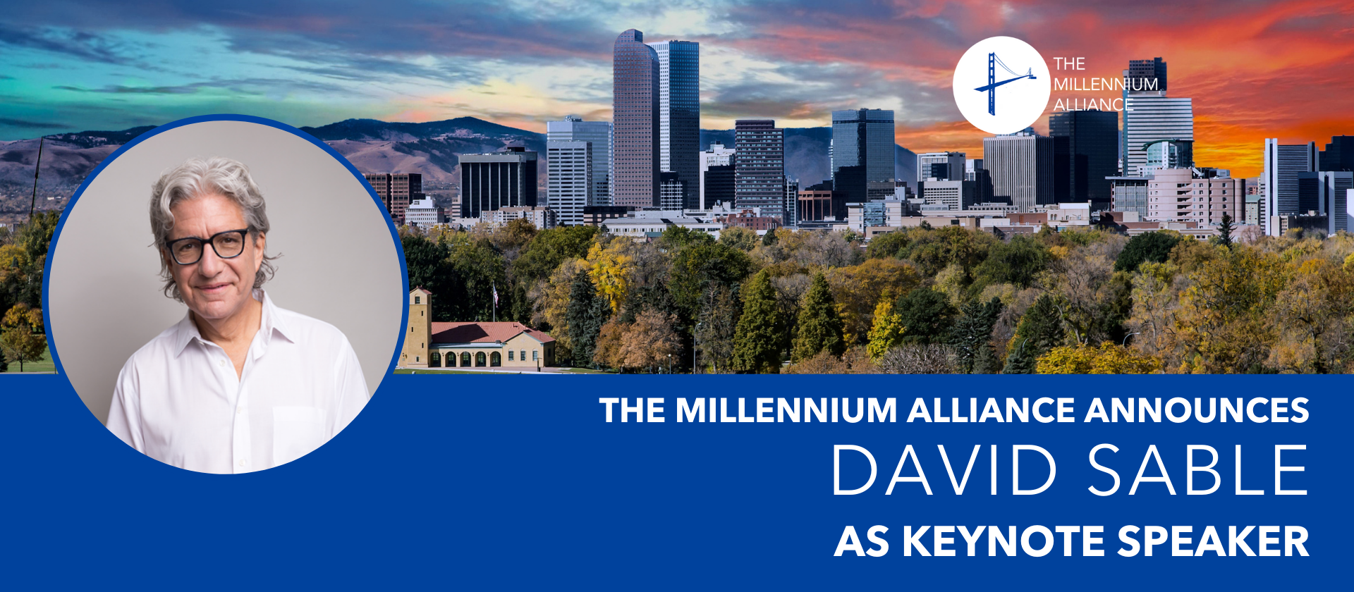 David Sable Keynote Speaker Announcement Millennium Alliance Assembly