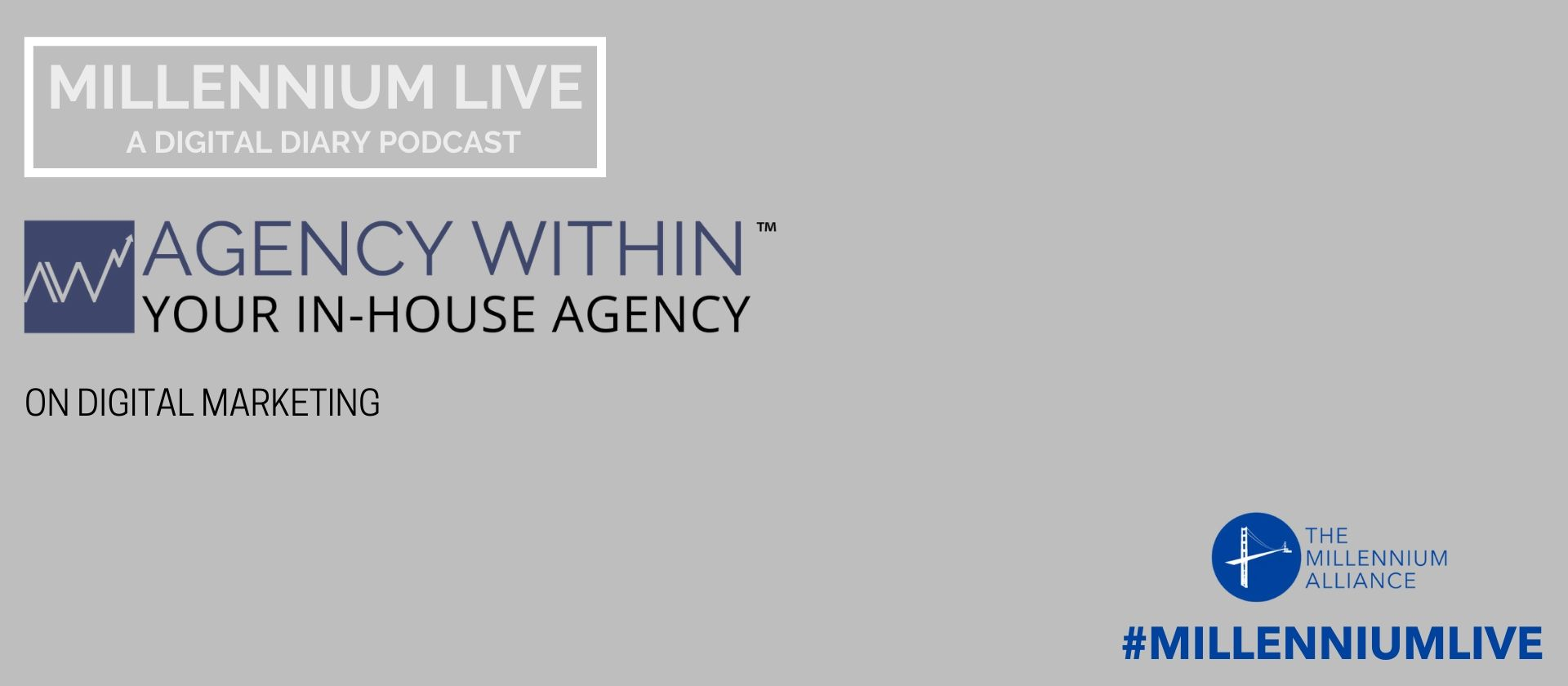 Agency Within Digital Marketing Podcast Millennium Alliance