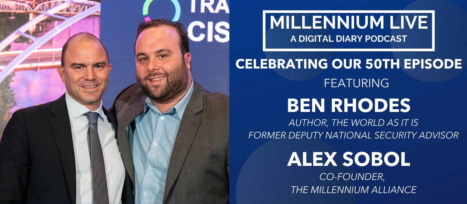 Ben Rhodes Millennium Alliance Podcast