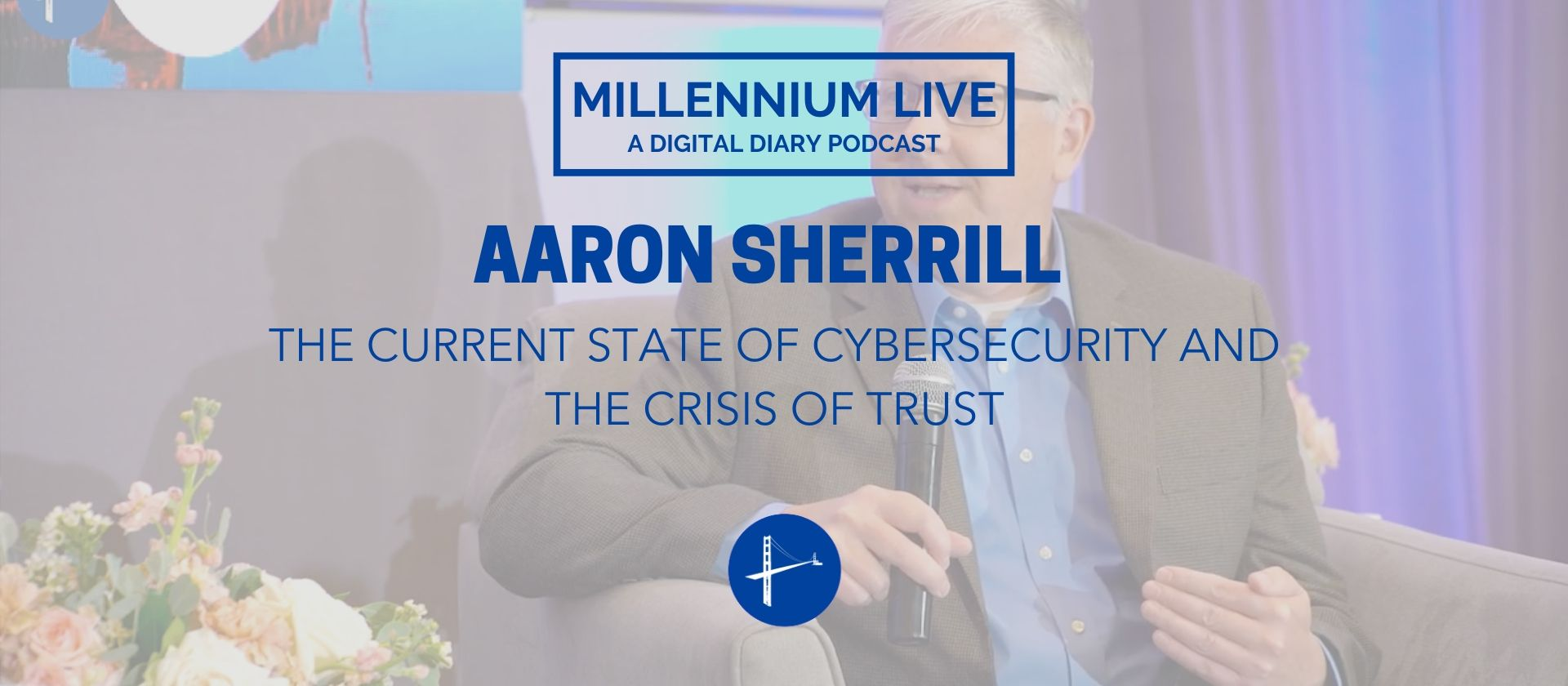Aaron Sherrill Cybersecurity Podcast Millennium Alliance