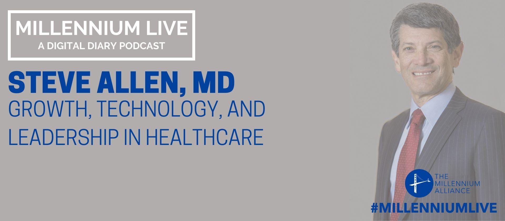 Steve Allen Technology in Healthcare Podcast Millennium Alliance