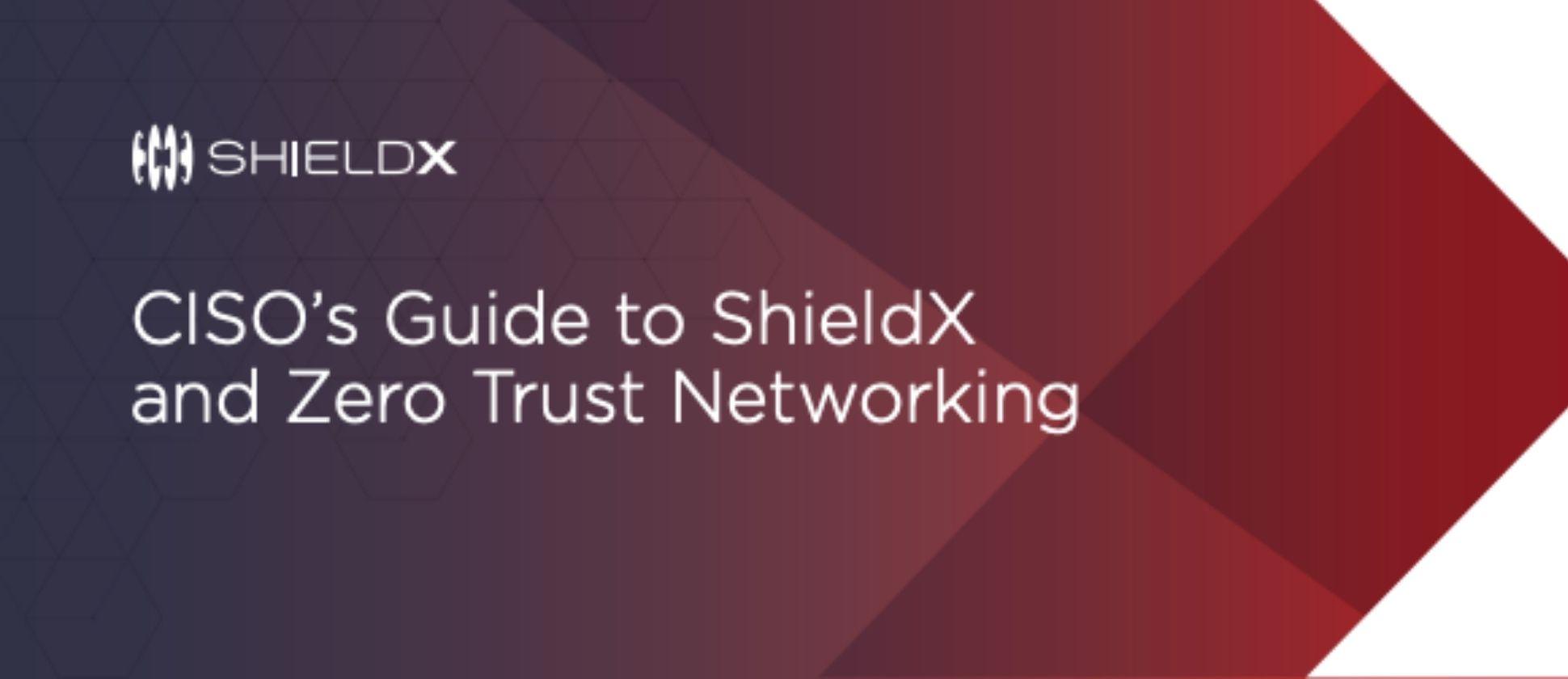 shield x ciso guide to zero trust