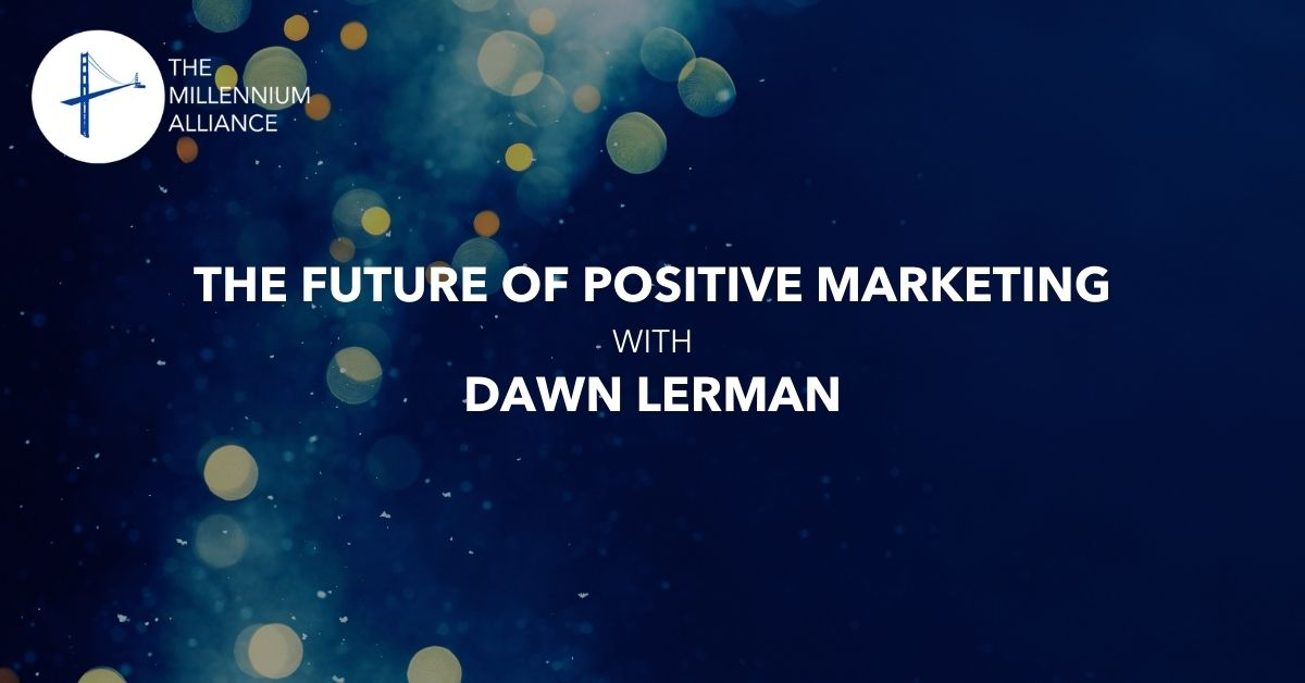 The Future of Positive Marketing with Dawn Lerman