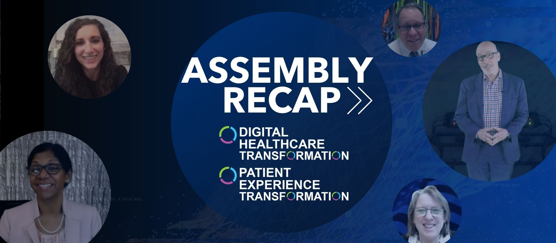 Recapping the Digital Healthcare and Patient Experience Virtual Assembly