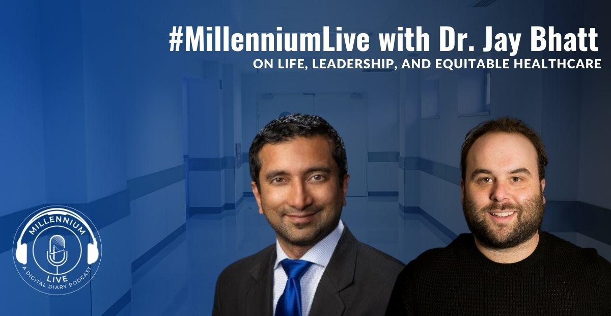 Dr. Jay Bhatt Joins Us on #MillenniumLive