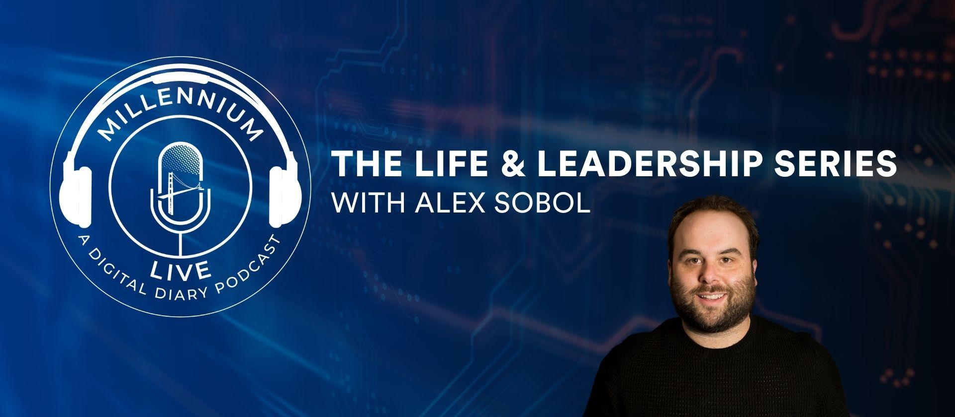 Alex Sobol The Life and Leadership Series