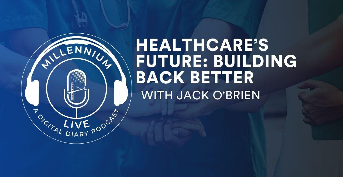 Healthcare's Future: Building Back Better